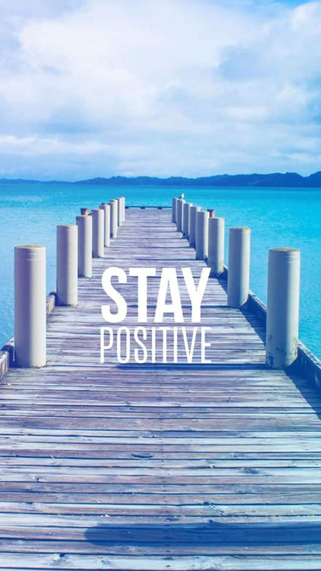stay positive motivational iphone 5 wallpaper