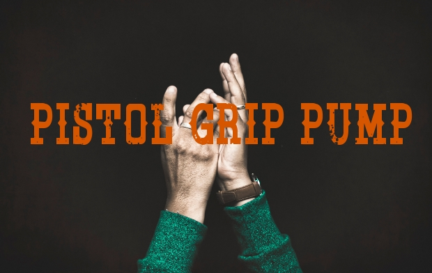 Pistol Grip Pump