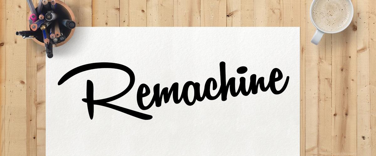 remachine