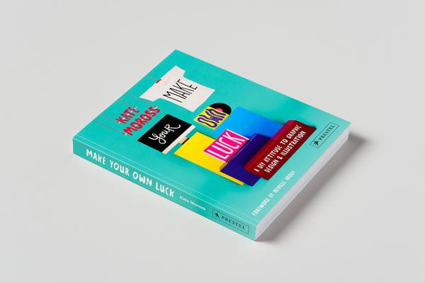 make your own luck by kate moross