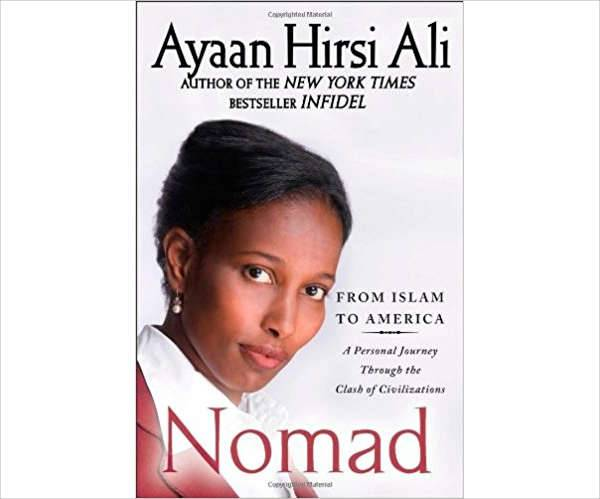 Nomad: From Islam to America by Ayaan Hirsi Ali