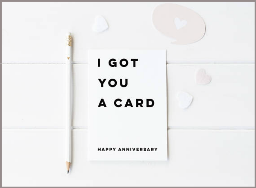 i got you a card anniversary card